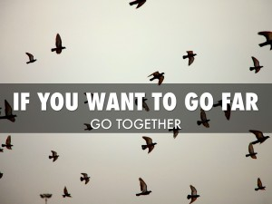 If you want to go far, go together
